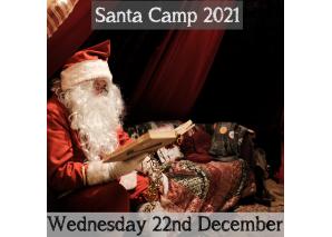 Santa Camp Wednesday 22nd December